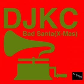DJKC - BAD SANTA (X-MAS)